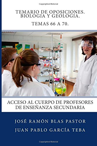 Descargar Libro Temario De Oposiciones. Biologia Y Geologia. Temas 66 A 70.: Acceso Al Cuerpo De Profesores De Enseñanza Secundaria Prof Jose Ramon Blas Pastor