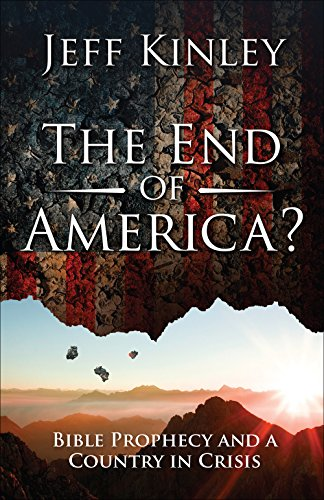The End of America?: Bible Prophecy and a Country in Crisis