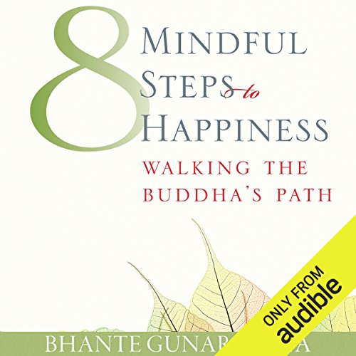 Eight Mindful Steps to Happiness: Walking the Path of the Buddha by Audible Studios