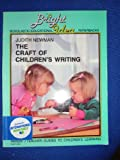 The Craft of Children's Writing : A Parent/Teacher Guide to Children's Learning, Newman, Judith, 0435082337