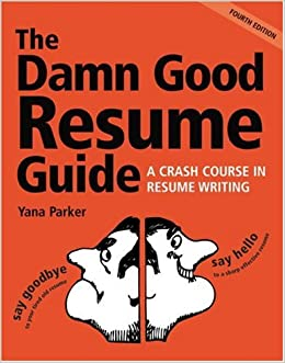 The Damn Good Resume Guide: A Crash Course In Resume Writing: Yana Parker:  0028195084445: Amazon.com: Books