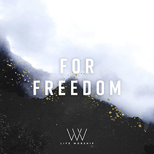 Life Worship - For Freedom (2011)