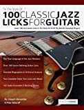 #7: 100 Classic Jazz Licks for Guitar: Learn 100 Jazz Guitar Licks In The Style Of 20 of The World's Greatest Players (Guitar Licks in the Style of...)