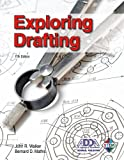 Exploring Drafting, John R. Walker, Bernard D. Mathis, 1605254053