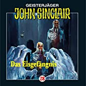 Das Eisgefängnis (John Sinclair 28) | Jason Dark