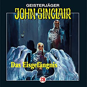 Das Eisgefängnis (John Sinclair 28) Hörspiel