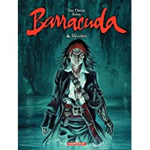 Barracuda - Tome 4 - Révoltes (couv bleue) (French Edition)
