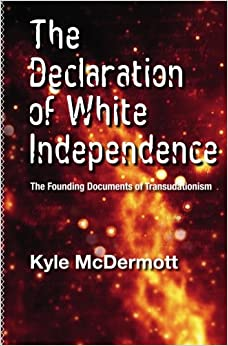 Book The Declaration of White Independence: The Founding Documents of Transudationism