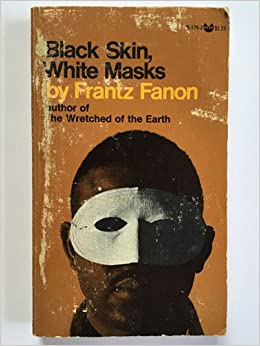 An analysis of franz fanons book black skin white mask