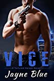 Vice (Tortured Heroes Book 1) by  Jayne Blue in stock, buy online here