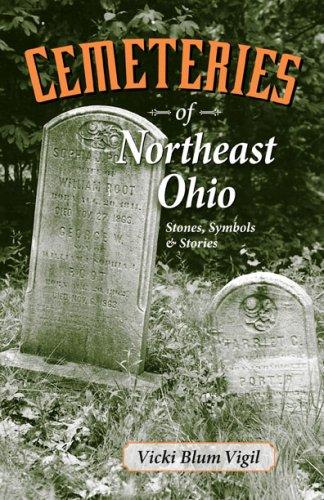 Cemeteries of Northeast Ohio: Stones, Symbols and Stories