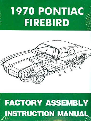 THE ABSOLUTE BEST 1970 PONTIAC TRANS AM & FIREBIRD FACTORY ASSEMBLY INSTRUCTION MANUAL - Includes 400, Formula, Esprit