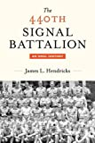 The 440th Signal Battalion, James L. Hendricks, 1440155143