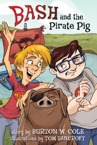 Bash and the Pirate Pig - Bancroft Ranch