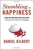 Stumbling on Happiness, Daniel Gilbert, 1400042666