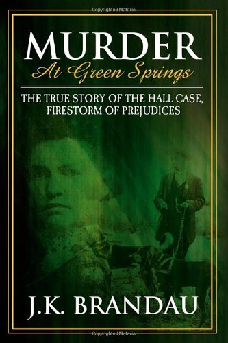 Murder at Green Springs: The True Story of the Hall Case, Firestorm of Prejudices