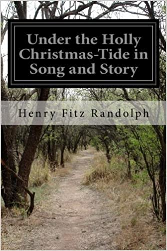 Book Under the Holly Christmas-Tide in Song and Story