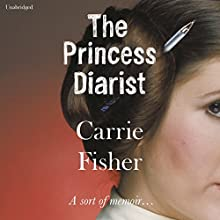 The Princess Diarist Audiobook by Carrie Fisher Narrated by Carrie Fisher, Billie Lourd