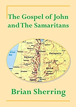 The Gospel of John and the Samaritans by [Sherring, Brian]