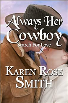 Always Her Cowboy (Search For Love series Book 4) by [Smith, Karen Rose]