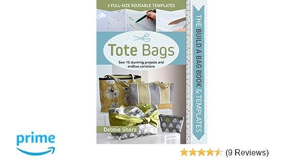 34f4f408750e Amazon.com: Build a Bag Book & Templates: Tote Bags: Sew 15 Stunning ...