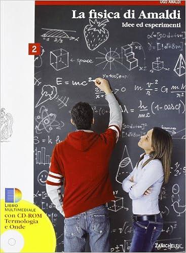 La Fisica di Amaldi - Idee ed Esperimenti - Vol. 2