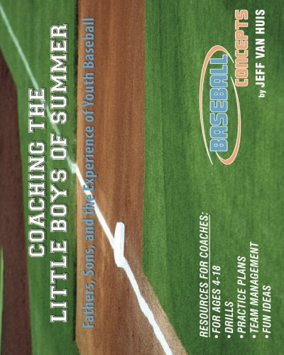 Coaching the Little Boys of Summer: Fathers, Sons, and the Experience of Youth Baseball [Van Huis, Jeff] (Tapa Blanda)