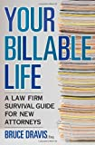 Your Billable Life, Bruce Dravis, 1427798184