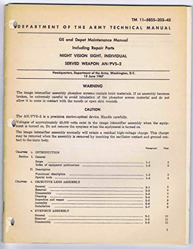 TM 11-5855-203-45 w/Change 1 (Sep 1969), June 1967, NIGHT VISION SIGHT (STARLIGHT SCOPE), INDIVIDUAL SERVED WEAPON AN/PVS-2: GS and Depot MAINTENANCE MANUAL Inc. Repair Parts (Individual Repair Parts)