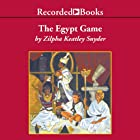 The Egypt Game  Audiobook by Zilpha Keatley Snyder Narrated by Alyssa Bresnahan
