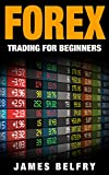 Forex Trading Strategies For Beginners: Forex Strategies, Tips, Plans & More Revealed (Forex,Trading Strategies,Forex Trading,Forex Trading Strategies,Forex ... Trading Success,Forex Trading Tips Book 1)