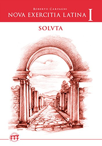 Nova exercitia Latina I soluta (Italian Edition) (Instruction Lingua Latina)