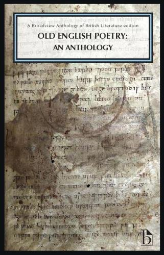 Old English Poetry: An Anthology: A Broadview Anthology of British Literature Edition (Broadview Anthology of British Literature Editions)