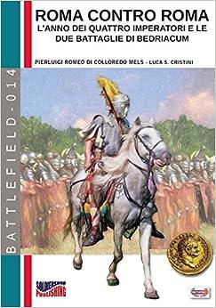 Book Roma contro Roma: L'anno dei quattro imperatori e le due battaglie di Bedriacum (Battlefield) (Volume 14) (Italian Edition)