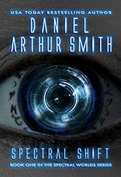 Spectral Shift (Spectral Worlds Book 1) by [Smith, Daniel Arthur]
