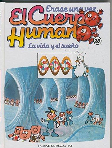 Erase Una Vez El Cuerpo Humano Numero 28 La Vida Y El Sueño Amazon Co Uk Varios Books