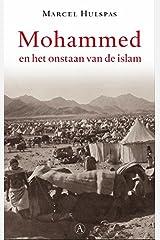 Mohammed en het ontstaan van de islam (Dutch Edition) Paperback