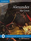 Alexander the Great (Greece and Rome: Texts and Contexts)