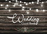 Wedding Guest Book: Rustic Wood Guestbook Keepsake:  Wedding Party, Guest Sign In - Name & Address - Thoughts & Best Wishes:  Moments To Remember Pages