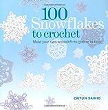 100 Snowflakes to Crochet, Caitlin Sainio, 125001333X