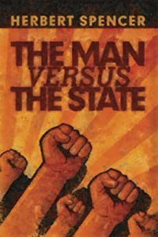 The Man versus the State (LvMI) by [Spencer, Herbert]