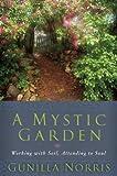 A Mystic Garden, Gunilla Norris, 1933346019