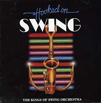 The Kings Of Swing Orchestra Hooked On Swing Amazon Com