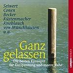 Ganz gelassen: Die besten Konzepte für Entspannung und innere Ruhe | Irene Becker,Horst Conen,Johannes Hüger