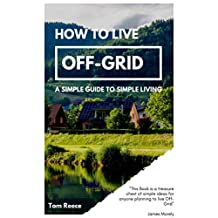 How to Live Off-Grid: A Simple Guide to Simple Living