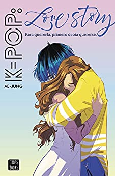 K-pop Love Story (Spanish Edition) de [Ae-Jung]