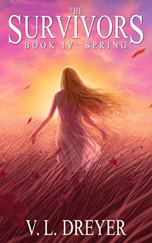 The Survivors Book IV: Spring by [Dreyer, V. L.]