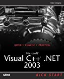 Microsoft Visual C++ . NET 2003 Kick Start, Kate Gregory, 0672326000