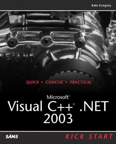 Microsoft Visual C++ .NET 2003 Kick Start by Sams Publishing