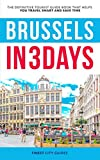 Brussels in 3 Days: The Definitive Tourist Guide Book That Helps You Travel Smart and Save Time